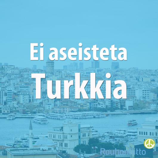 Ei aseisteta Turkkia