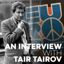 Photo: Tair Tairov. Text: An interview with Tair Tairov.