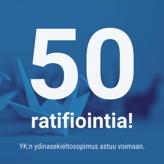 50 ratifiointia! YK;n ydinasekieltosopimus astuu voimaan.