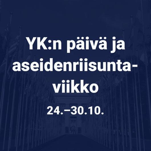 YK:n päivä ja aseidenriisuntaviikko 24.-30.10.